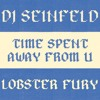 DJ Seinfeld - Time Spent Away From U