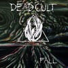 Dead Cult - Drag Me Down Mastered