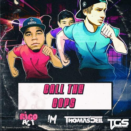 Thomas Deil, Rico Act & IM - Call The Cops (Original Mix)