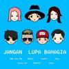 Young Lex, Anji, Aldi, Steffi, MasGib, Atta Halilintar & Han Yoo Ra  - Jangan Lupa Bahagia.mp3