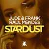 Jude & Frank Raul Mendes - Stardust