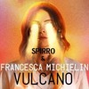 Francesca Michielin & SPIRRO - Vulcano (UNOFFICIAL REMIX)