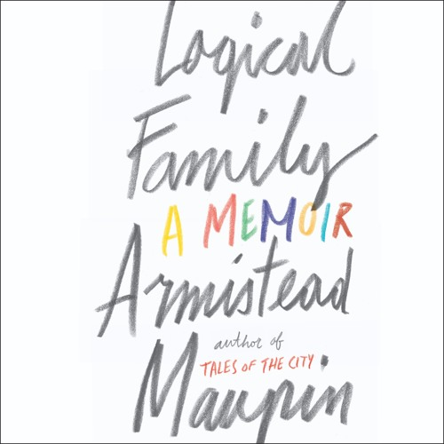 Armistead Maupin on LOGICAL FAMILY