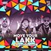 MOVE YOUR LAKK - DJ VARSHA & DJ AJ DUBAI 320kbps