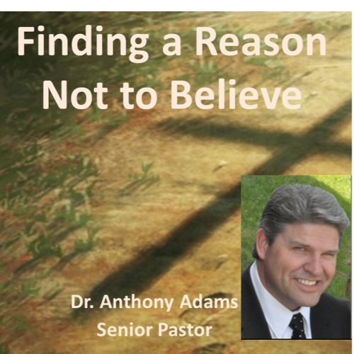 Finding A Reason Not To Believe