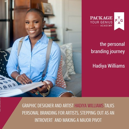 [The Personal Branding Journey] Hadiya Williams on building your brand as an artist and introvert