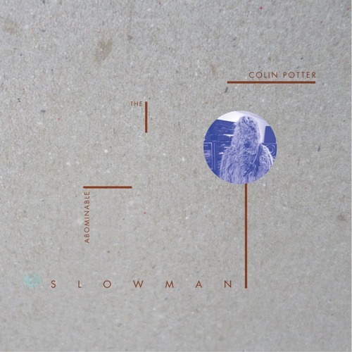 """Abstr04 - COLIN POTTER """"The Abominable Slowman"""" LP - Not Yeti"""