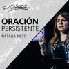 Oración Persistente - Natalia Nieto - 20 septiembre 2017.mp3