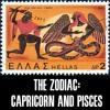 The Zodiac — IX: Capricorn and Pisces