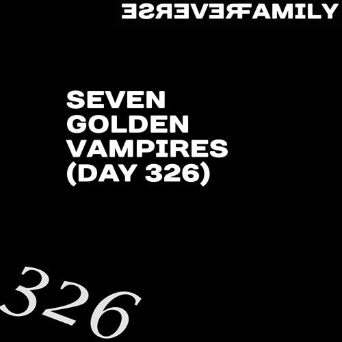 Seven Golden Vampires (day 326)