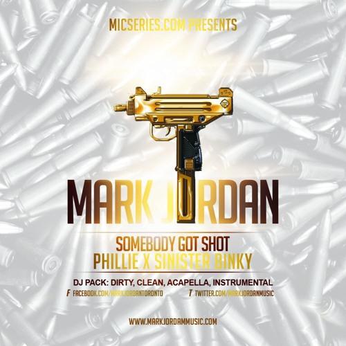 Mark Jordan - Somebody Got Shot Ft Phillie & Sinister Binky (Prod. by Grizzly Beatz)