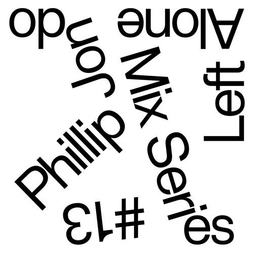 Left Alone.13 → Phillip Jondo (Salon Des Amateurs)