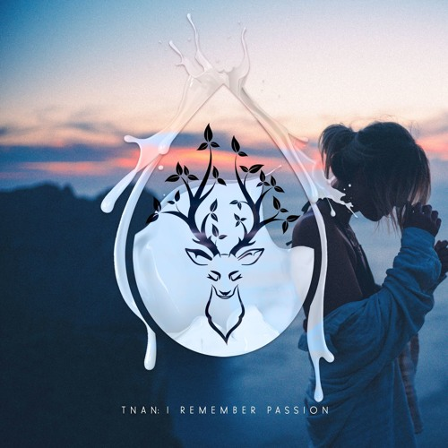 TNAN - I Remember // Passion