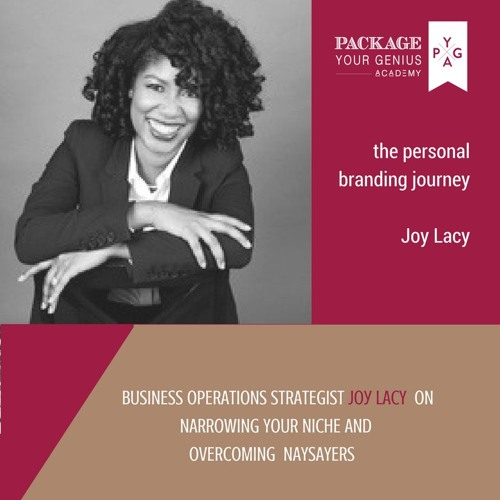 [The Personal Branding Journey] Joy Lacy on focus, narrowing your niche and overcoming naysayers