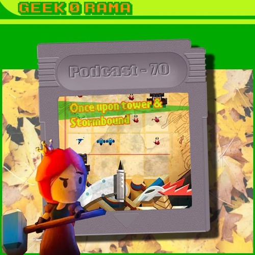 Episode 071 Geek'O'rama - Once Upon Tower & Stormbound | Les recettes de World of Warcraft