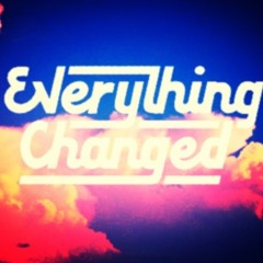 Everything Changed Prod. XaveOnTheBeat/Travi J