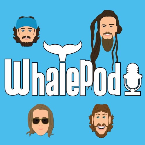 THE WHALEPOD! Season 2 -- Episode 27