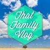 that family vlog