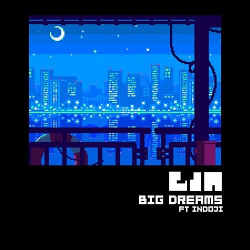 Big Dreams (Ft Indoji)