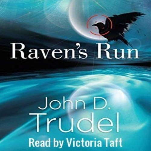 Raven's Run A Cybertech Thriller, Written by John D. Trudel, Read by Victoria Taft, Chapters 1-3