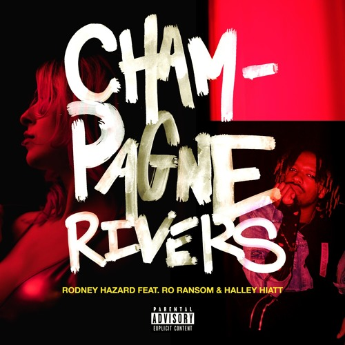 Champagne Rivers feat. Ro Ransom and Halley Hiatt