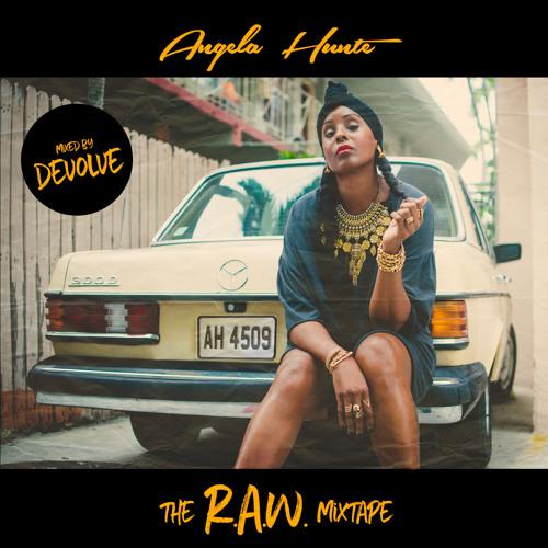 Angela Hunte R.A.W. Mixtape (Mixed by dEVOLVE)