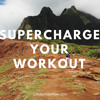 998 Supercharge Your Workout