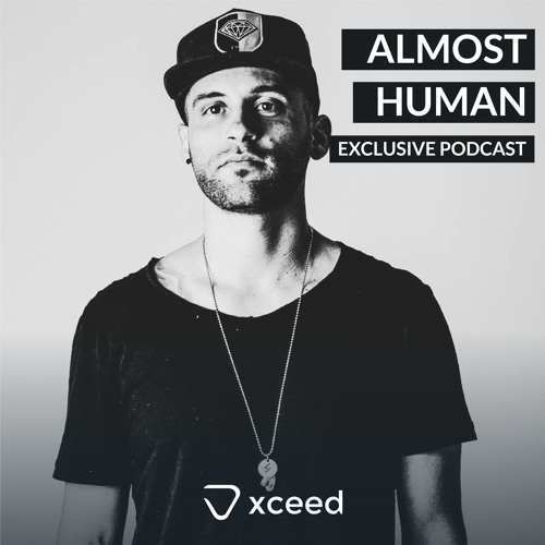XCEED Exclusive Podcast mixed by Almost Human