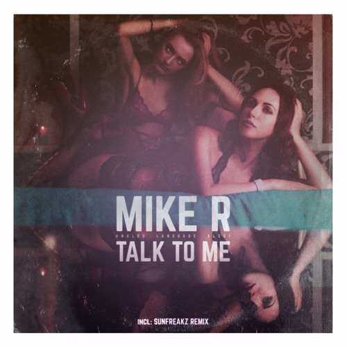 Mike R - Talk To Me (SNIPPET)