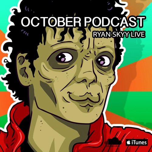 October Podcast: Ryan Skyy LIVE (Club Vibes)
