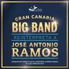 Gran Canaria Big Band reinterpreta a José Antonio Ramos - Chipude