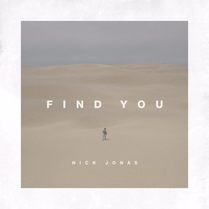 Download lagu Nick Jonas Find You Mp3 (9.33 MB) MP3