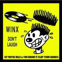 Winx - Don't Laugh V1 (If you're Dilli & ya know it clap ya hands) [MASTER]