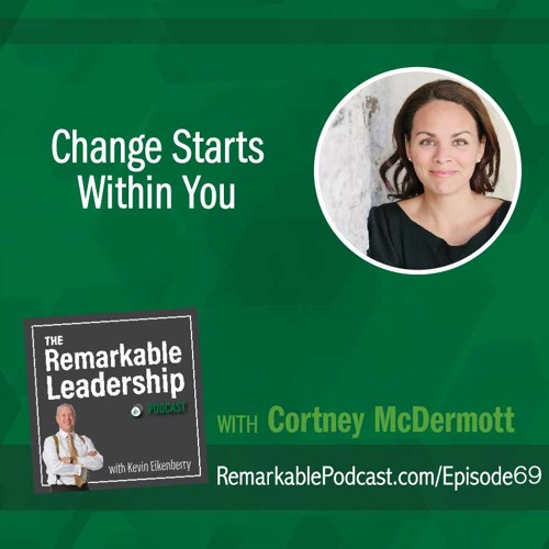 Change Starts Within You with Cortney McDermott