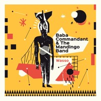 Baba Commandant & The Mandingo Band - Wasso (Loya Edit)