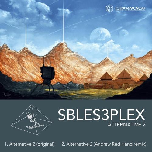 Sbles3plex - Alternative 2 (Andrew Red Hand Remix)on Fundamental Bass Intelligence