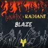 LUNATIX x Radiant - Blaze