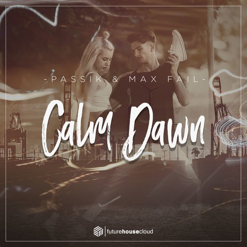 PASSIK & Max Fail - Calm Dawn