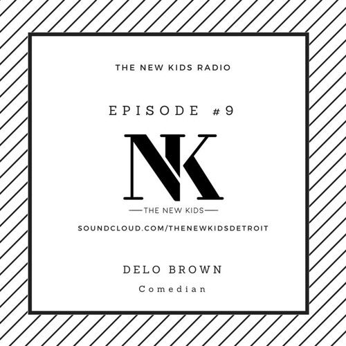 The New Kids Episode 109 - Delo Brown