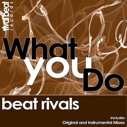 RBR027 : Beat Rivals - What You Do (Original Mix)