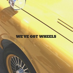 We've Got Wheels (Tamtam X Saud)