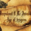 Deepshout Ft Mc Invalid - Age Of Dragons