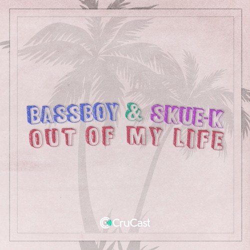 Bassboy & Skue-K - Out My Life