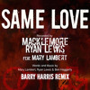 """Same Love"" by Macklemore & Ryan Lewis ft. Mary Lambert (Barry Harris Remix)"