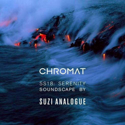 CHROMAT SS18  'SERENITY' Runway Soundtrack By Suzi Analogue