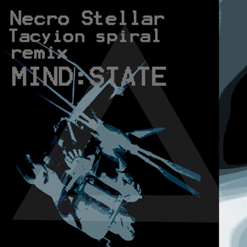 Necro Stellar - Tacyion Spiral (mind:state mix)