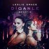 092. Diganle - Leslie Grace ft. Becky G [CristianPascual] 3 Edits Portada del disco
