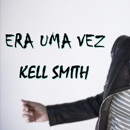 Baixar KELL SMITH - ERA UMA VEZ (GOSKO BOOTLEG) [FREE DOWNLOAD]