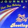 Dont Stop Believing (Jack McCoy Bootleg)