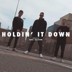 Holdin' It Down - Feat - Alex Jones & ChillinIT